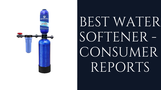 Best Water Softeners 2019 Top 12 Best Water Softeners   Reviews and Buying Guide (2019)
